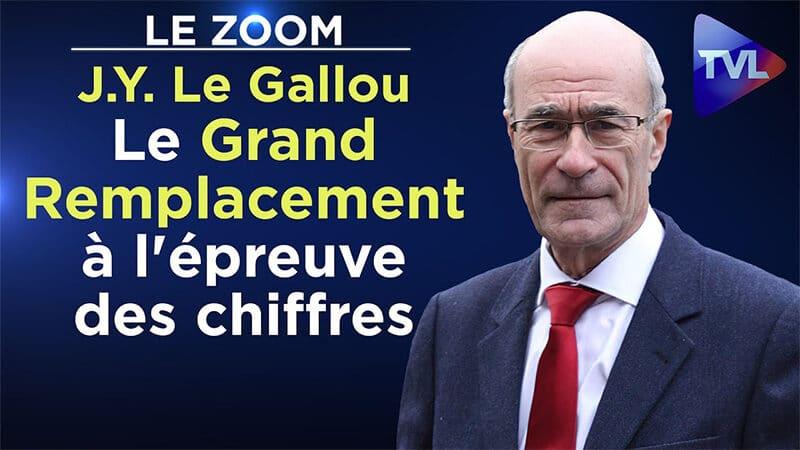 Le Grand Remplacement à l'épreuve des chiffres - Le Zoom - Jean-Yves Le Gallou