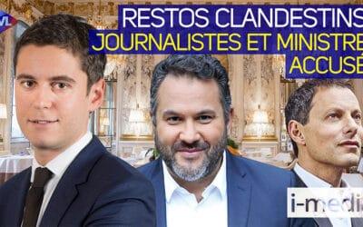 I-Média n°343 – Restaus clandestins : des journalistes et des ministres accusés