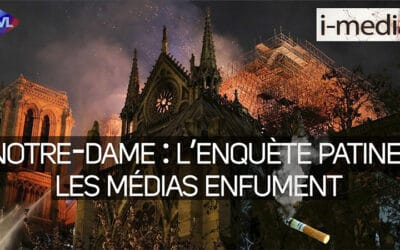 I-Média n°344 – Notre-Dame : l'enquête patine, les médias enfument