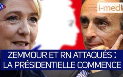 I-Média n°349 – Zemmour et le RN attaqués : la présidentielle commence !
