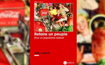 « Refaire un peuple » : le populisme radical de Julien Langella