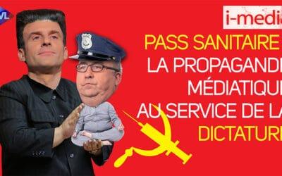 I-Média n°357 – Passe sanitaire : la propagande médiatique au service de la dictature