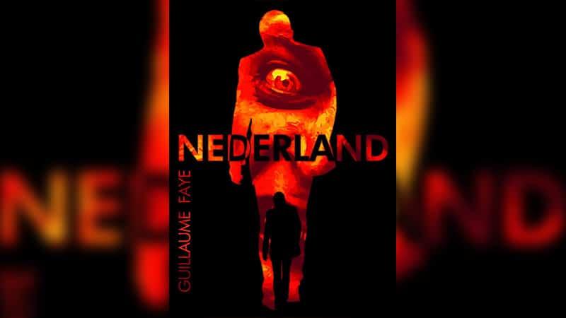 «Nederland» de Guillaume Faye : un roman posthume prenant et déjanté