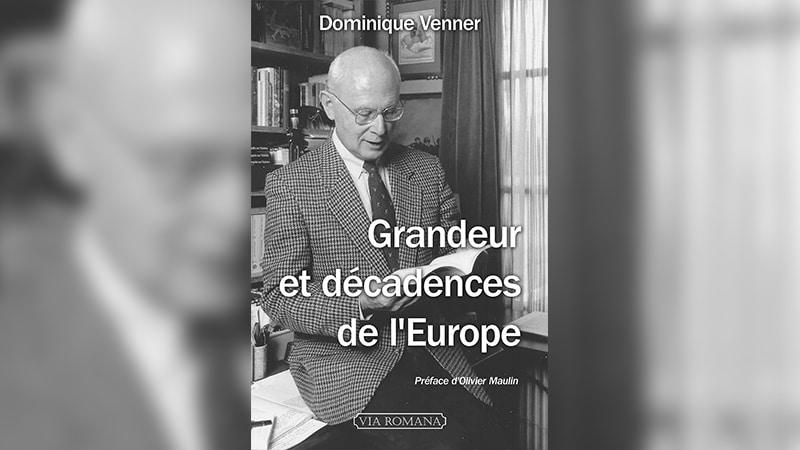 « Grandeur et décadence de l'Europe », plaidoyer pour la longue mémoire identitaire